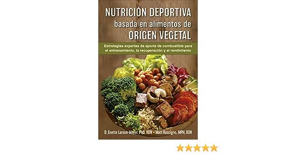 Nutrición deportiva basada en alimentos de origen vegetal ...