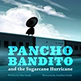 Pancho Bandito and the Sugarcane Hurricane (Volume 3)