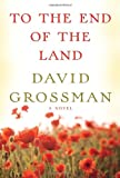To the End of the Land, David Grossman, 0307592979