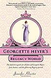 Georgette Heyer's Regency World, Jennifer Kloester, 1402241364