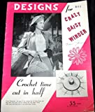 Designs for Crazy Daisy Winder Crochet Tool: (Vintage1940's Designs for Lace, Doilies, Sweaters, Table Cloths, Bedspreads, Blankets, and Baby Items)