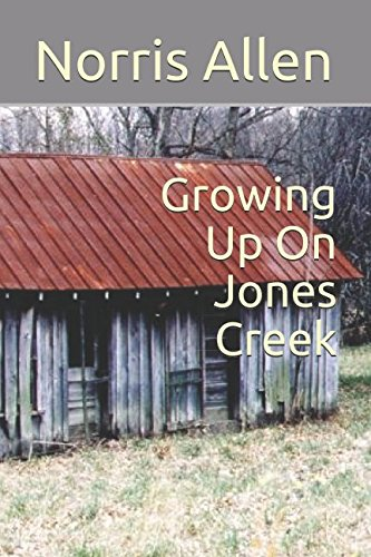 Growing Up On Jones Creek