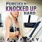 Publicly Knocked Up Hard | Layla Kay