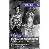 Thomas Gainsborough, entre portrait et paysage: Un autodidacte aux origines du romantisme anglais (Artistes t. 55) (French Edition)