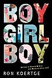 Boy Girl Boy, Ronald Koertge, 0152058656
