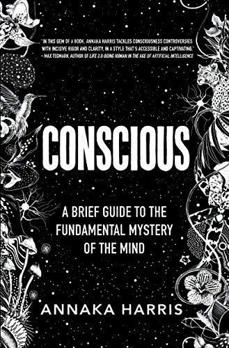 Conscious: A Brief Guide to the Fundamental Mystery of the Mind por Annaka Harris