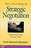 The Little Book of Strategic Negotiation (The Little Books of Justice and Peacebuilding Series) (Little Books of Justice & Peacebuilding) 0th Edition