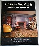 Historic Deerfield, Samuel Chamberlain and Henry N. Flynt, 0803830270