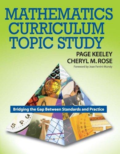 Mathematics Curriculum Topic Study: Bridging the Gap Between Standards and Practice