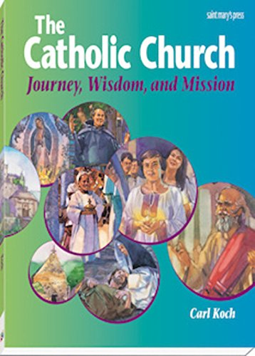 The Catholic Church: Journey, Wisdom, and Mission (Student Text) (High school (Free Catholic Art)