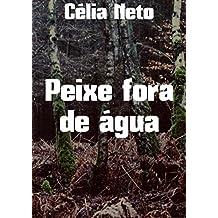 Peixe fora de água (Portuguese Edition)
