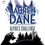Alpha's Challenge: Cascadia Wolves, Book 5   Lauren Dane