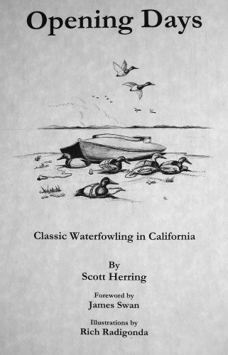 Opening Days: Classic Waterfowling in California