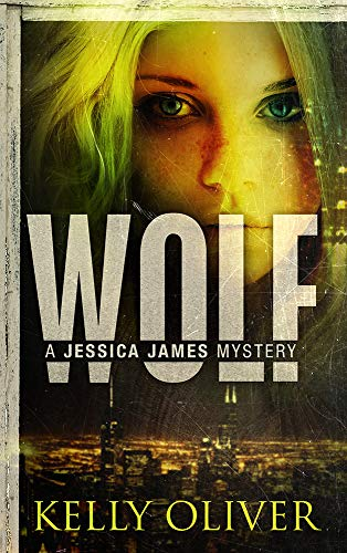WOLF: A Suspense Thriller (Jessica James Mysteries) by [Oliver, Kelly]