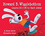 img - for Howard B. Wigglebottom Learns It's OK to Back Away: A Story About Managing Anger book / textbook / text book
