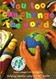 img - for You Too Can Change the World by Daphne Spraggett (1996-09-20) book / textbook / text book