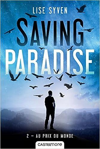 Saving Paradise T2 : Au prix du monde (2017) – Lise Syven