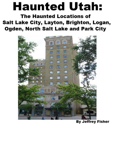 ??BETTER?? Haunted Utah: The Haunted Locations Of Salt Lake City, Layton, Brighton, Logan, Ogden, North Salt Lake And Park City. Reserva derroto Kirche reported color estaban