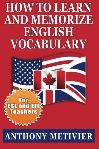 How to Learn and Memorize English Vocabulary: ... Using a Memory Palace Specifically Designed for the English Language (