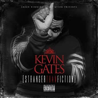 Stranger Than Fiction Explicit By Kevin Gates On Amazon Music Amazon Com