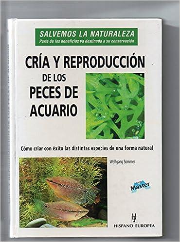 Amazon.com: Cria y reproduccion de los peces de acuario / Husbandry and breeding of aquarium fish (Spanish Edition) (9788425512261): Wolfgang Sommer: Books