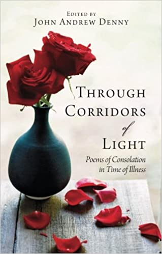 Book Through the Corridors of Light: Poems Of Consolation In Time Of Illness