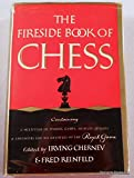 Fireside Book of Chess, Irving Chernev and Fred Reinfeld, 0671258001