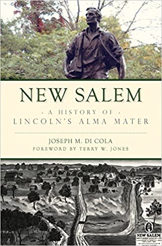 New Salem: A History of Lincoln's Alma Mater (Brief History)