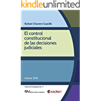 El control constitucional de las decisiones judiciales (Colección Monografías nº 11)