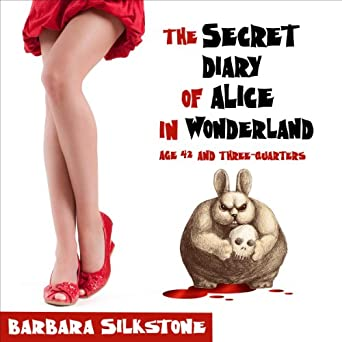 Image result for The Secret Diary of Alice in Wonderland age 42