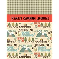 Family Camping Journal: Perfect RV Journal/Camping Diary or Gift for Campers: Over 120 Pages with Prompts for Writing: Capture Memories, Camping Recipes & More: Awesome Camping Gift