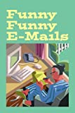 Funny Funny E-Mails, Walter Bell, 1425105920
