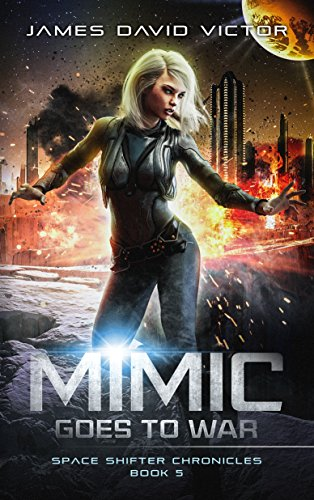 Mimic Goes to War (Space Shifter Chronicles Book 5)