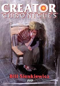 The Creator Chronicles: Bill Sienkiewicz