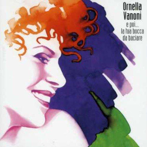 CD : Ornella Vanoni - E Poi La Tua Bocca Da Bacciare (Italy - Import)