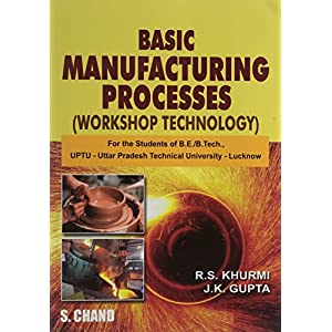 A Textbook of Manufacturing Processes (Workshop Technology)