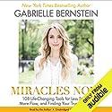Miracles Now: 108 Life-Changing Tools for Less Stress, More Flow, and Finding Your True Purpose Hörbuch von Gabrielle Bernstein Gesprochen von: Gabrielle Bernstein