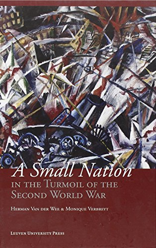 A Small Nation in the Turmoil of the Second World War: Money, Finance and Occupation (Belgium, its Enemies, its Friends, 1939-1945) (Studies in Social and Economic History)