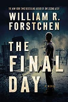The Final Day: A John Matherson Novel by [Forstchen, William R.]