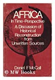 Africa in Time-Perspective : A Discussion of Historical Reconstruction from Unwritten Sources, McCall, Daniel F., 0195003527