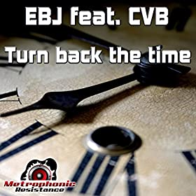 EBJ feat. CvB-Turn Back The Time