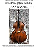 Constructing Walking Jazz Bass Lines Book V - Building a 12 key Facility PT II (Volume 5)