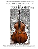 Constructing Walking Jazz Bass Lines Book V - Building a 12 Key Facility for the Jazz Bassist Pt Ii, Steven Mooney, 1937187225