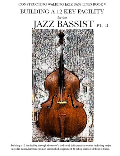 Walking Blues Bass (Constructing Walking Jazz Bass Lines Book V - Building a 12 key Facility PT II (Volume 5))