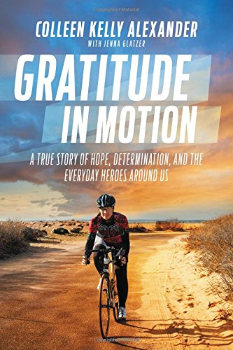 Gratitude in Motion: A True Story of Hope, Determination, and the Everyday Heroes Around Us cover
