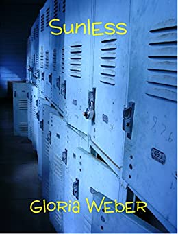 Sunless by [Weber, Gloria]
