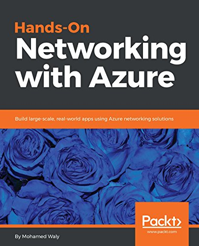 (Hands-On Networking with Azure: Build large-scale, real-world apps using Azure networking solutions)