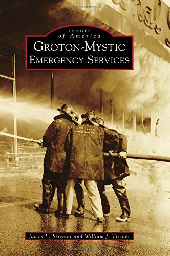 Groton-Mystic Emergency Services (Images of America) (Allied Utility Hook)