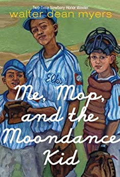 Me, Mop, and the Moondance Kid by [Myers, Walter Dean]
