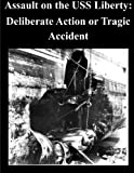 Assault on the USS Liberty: Deliberate Action or Tragic Accident